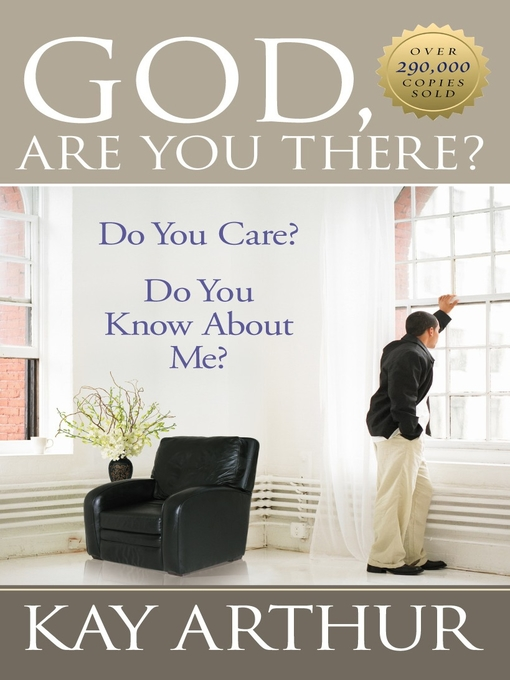 God, Are You There? (eBook): Do you Care? Do you know about me?